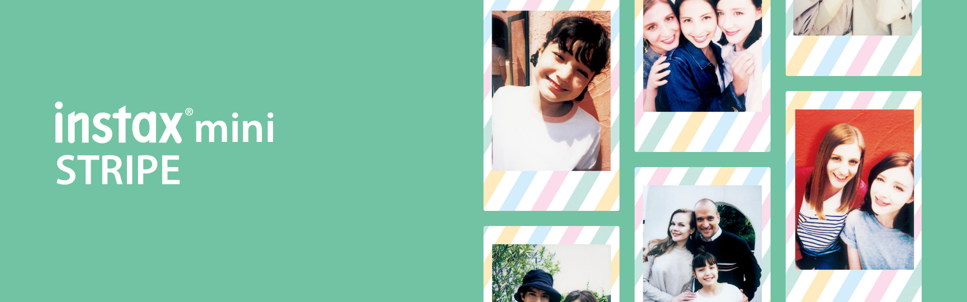 [photo] INSTAX Mini Stripe title and tiles of a kid, a family and a group of girlfriends on a green background