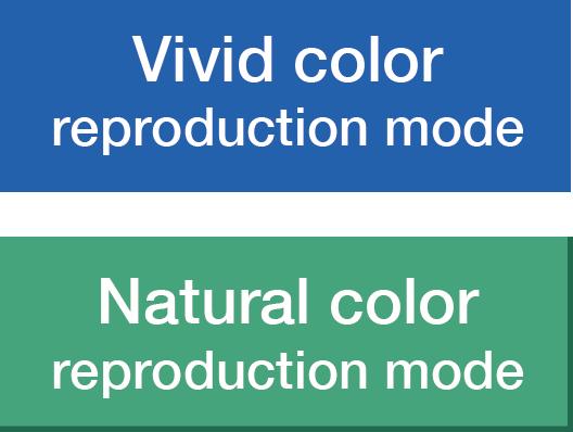 Vivid color reproduction mode / Natural color reproduction mode